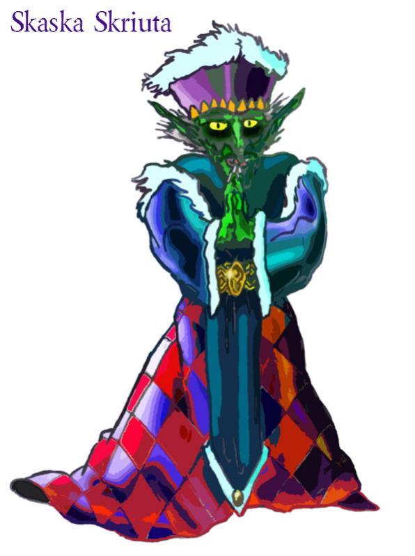 SHRKIIIIII! (esclamazione polivalente goblin). Skaska Skriuta è l'ambiziosissimo ladro-mago goblin.